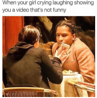 Ummm Okay 😂: When your girl crying laughing showing  you a video that's not funny Ummm Okay 😂