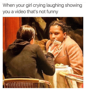 tinderofficial:  trueromantic:  im the girl   I'm asap: When your girl crying laughing showing  you a video that's not funny tinderofficial:  trueromantic:  im the girl   I'm asap