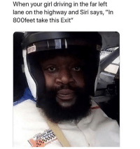 """Bad timing 😩🤦♂️ https://t.co/9G4qsEbI4o: When your girl driving in the far left  lane on the highway and Siri says, """"In  800feet take this Exit"""" Bad timing 😩🤦♂️ https://t.co/9G4qsEbI4o"""