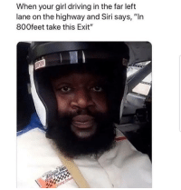 """Driving, Latinos, and Memes: When your girl driving in the far left  lane on the highway and Siri says, """"In  80Ofeet take this Exit"""" Lmaoo 😂😂😂😂😂 🔥 Follow Us 👉 @latinoswithattitude 🔥 latinosbelike latinasbelike latinoproblems mexicansbelike mexican mexicanproblems hispanicsbelike hispanic hispanicproblems latina latinas latino latinos hispanicsbelike"""