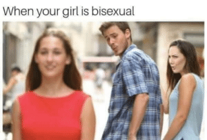 Girl, Bisexual, and Your Girl: When your girl is bisexual
