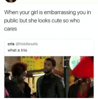 "Cute, Hit 'Em, and Memes: When your girl is embarrassing you in  public but she looks cute so who  cares  cris @hiddlesafe  what a trio 😂😂😂😂😂😂 *Music plays softly in the background* Him: *sigh* Sheana, please don't, not here Me: *@lilduval voice* ""Hit em with the shoulders...."" shepost♻♻"