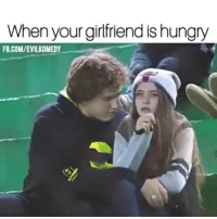 Hungry, Memes, and fb.com: When your girlfriend is hungry  FB.COM/EVILKOMEDY How real is this? 😂😂😂 @pmwhiphop @pmwhiphop @pmwhiphop @pmwhiphop @pmwhiphop @pmwhiphop