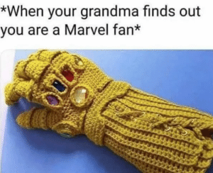 Grandma is love: *When your grandma finds out  you are a Marvel fan* Grandma is love