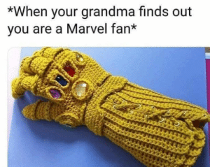 Not so much of a boomer no more: *When your grandma finds out  you are a Marvel fan* Not so much of a boomer no more