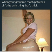 Granny big ass photos Why Grandma Can T Watch The Kids Tonight It S Mother S Day Weekend Right Granny Gotta Have A Life Too Say What Granny Spread That Ass A Little Bit Do She Got Ass