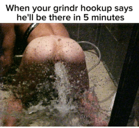 Grindr, Hell, and 5 Minutes: When your grindr hookup says  he'll be there in 5 minutes