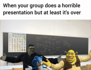 me_irl: When your group does a horrible  presentation but at least it's over  UNCTIONAL GROUPS OF CHEMISTWY  AsP  CH  CATsALAT  le  SFNL  NTEATN  e  felfitng  relylgi me_irl