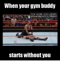 WAIT FOR ME BRO! . @officialdoyoueven 👈: When your gym buddy  FOR MORE GYM MEMES.  @INNERBEASTCLOTHING  starts without you WAIT FOR ME BRO! . @officialdoyoueven 👈
