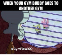 The heartbreak....: WHEN YOUR GYM BUDDY GOES TO  ANOTHER GYM  Gym Flow 100 The heartbreak....