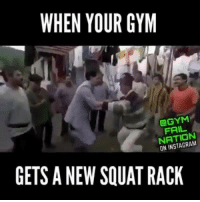 You know what this calls for...: WHEN YOUR GYM  FAIL  ON GETS A NEW SQUAT RACK You know what this calls for...