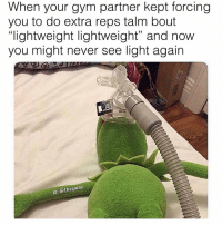 "⛪️: When your gym partner kept forcing  you to do extra reps talm bout  ""lightweight lightweight"" and noW  you might never see light again  IG, @thegainz ⛪️"