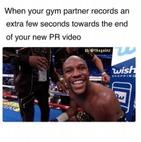 Gym, Memes, and Shopping: When your gym partner records an  extra few seconds towards the end  of your new PR video  10:@thegainz  vis  SHOPPING *crops that ugly as smile out for insta*