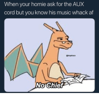 Af, Homie, and Music: When your homie ask for the AUX  cord but you know his music whack af  @traptrace 😂💯 https://t.co/bOA4plN4VY