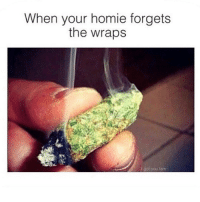 Got you fam 👍 @highaf.tv: When your homie forgets  the wraps  I got you fam Got you fam 👍 @highaf.tv