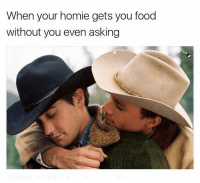 If you're not following @thefunnyintrovert you're fuckin up. He's been killin the meme game: When your homie gets you food  without you even asking If you're not following @thefunnyintrovert you're fuckin up. He's been killin the meme game