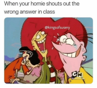 @advice was voted for as the 1 top page on instagram 😋🙌🏼: When your homie shouts out the  wrong answer in class  @kingsofsusery @advice was voted for as the 1 top page on instagram 😋🙌🏼