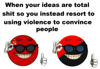 Anarchyball, Total, and Convincing: When your ideas are total  shit so you instead resort to  using violence to convince  people Svetoslav Svetlozarov