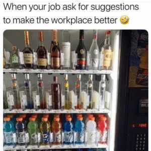 Dank, 🤖, and Ask: When your job ask for suggestions  to make the workplace better  BIL  A 1 2 Promotion in bound.