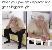 Your Joking: When your joke gets repeated and  gets a bigger laugh  @openly gay animals