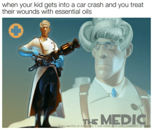 Meet the Karen: when your kid gets into a car crash and you treat  their wounds with essential oils  THE MEDIC  if you see this on Instagram, it was stolen from u/blu_soldier001 on reddit Meet the Karen