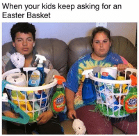 Time for some spring cleaning 😂: When your kids keep asking for an  Easter Basket  Spl  Spl Time for some spring cleaning 😂