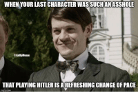 https://t.co/2UCgw3YdWK: WHEN YOUR LAST CHARACTERWASSUCHANASSHOLE  TrialBy Meme  THAT PLAYING HITLER ISAREFRESHING CHANGE OF PACE  img flip com https://t.co/2UCgw3YdWK