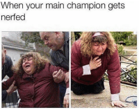 That moment when your main champ gets nerfed 😰😫 leagueoflegends leagueoflegend leagueoflegendsmemes leaguevines lolfam3 games riotgames asian drawing art artwork gamer gaming manga anime videogames lolfam1: When your main champion gets  nerfed That moment when your main champ gets nerfed 😰😫 leagueoflegends leagueoflegend leagueoflegendsmemes leaguevines lolfam3 games riotgames asian drawing art artwork gamer gaming manga anime videogames lolfam1