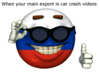 "<p>What is the market for ancap ball memes? Does anyone have templates? via /r/MemeEconomy <a href=""http://ift.tt/2uf0zua"">http://ift.tt/2uf0zua</a></p>: When your main export is car crash videos <p>What is the market for ancap ball memes? Does anyone have templates? via /r/MemeEconomy <a href=""http://ift.tt/2uf0zua"">http://ift.tt/2uf0zua</a></p>"