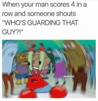"""Nba, Man, and This: When your man scores 4 in a  row and someone shouts  """"WHO'S GUARDING THAT  GUY?!""""  @NBAMEMES """"Brooooo whose mans is this?"""" 😭😂"""