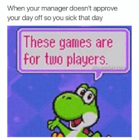 Another one 😂 Yoshi knows best again 😂 yoshi work office daysoff vacation nintendo workproblems worklife instalike likes meme memes follow followme humor instahumor joke laughs: When your manager doesn't approve  your day off so you sick that day  These games are  for turo players.  there tho Another one 😂 Yoshi knows best again 😂 yoshi work office daysoff vacation nintendo workproblems worklife instalike likes meme memes follow followme humor instahumor joke laughs
