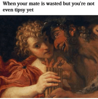So let's start posting memes, shall we? classical art memes painting: When your mate is wasted but you're not  even tipsy yet So let's start posting memes, shall we? classical art memes painting