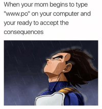 """Memes, 🤖, and Computing: When your mom begins to type  """"www.po"""" on your computer and  your ready to accept the  Consequences 😂😂😂😂 @trapgodbart"""