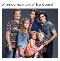 Funny, Brand, and Branding: When your mom buys off brand cereal Cut...it.....out....