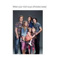 Moms, Girl Memes, and Mom: When your mom buys off brand cereal why am I laughin' at this