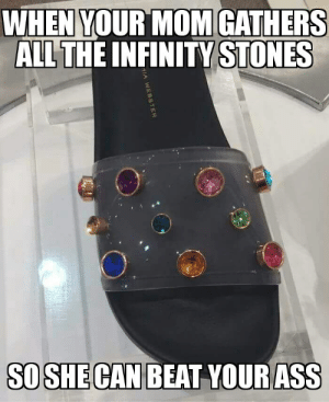 Imgur, Infinity, and Mom: WHEN YOUR MOM GATHERS  ALL THE INFINITY STONES  SO SHE CAN  BEAT YOURASS Infinity Chancla (i.imgur.com)