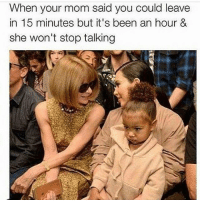 Memes, 🤖, and Your Mom: When your mom said you could leave  in 15 minutes but it's been an hour &  she won't stop talking Wrap it up, Linda 😒 goodgirlwithbadthoughts 💅🏼