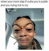 😂😂😂😂😂 . . . . . . (IGNORE) pressplay follow funnymemes funny jokes lol comic comedy haha joke petty savage famous branding funnyvideo funnypictures instafunny funnypicture hahaha funnyvideos viral hilarious promo advertising advertise promote nochill lmao memes memefollow: when your mom slap tf outta you in public  and you trying not to cry  iz Khalifa  19h ago 😂😂😂😂😂 . . . . . . (IGNORE) pressplay follow funnymemes funny jokes lol comic comedy haha joke petty savage famous branding funnyvideo funnypictures instafunny funnypicture hahaha funnyvideos viral hilarious promo advertising advertise promote nochill lmao memes memefollow