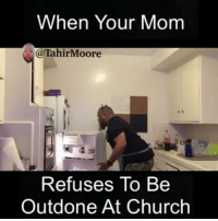 Hallelujah, Memes, and Deadass: When Your Mom  TahirMoore  Refuses To Be  Outdone At Church Hallelujah!! Let the church say amen!!! 🙏🏽🙏🏽🙏🏽⛪️⛪️⛪️🙌🏽🙌🏽🙌🏽 ___________________________________________________ Damndaniel DeadAss ThatShitHurted B Facts hellnawtothenawnawnaw ohdontdoit OhMyGod WTF ohshit WHODIDTHIS imdone REALLYBITCH NIGGASAINTSHIT NewYorkersBelike nochill NIGGASBELIKE BITCHESBELIKE blackpeoplebelike whitepeoplebelike
