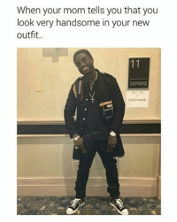 memes: When your mom tells you that you  look very handsome in your new  outfit..  11  STEPHENS  GUCCI MANE