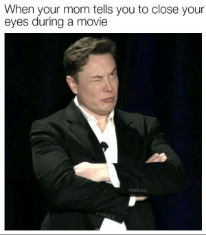 Dont worry, its OC: When your mom tells you to close your  eyes during a movie Dont worry, its OC