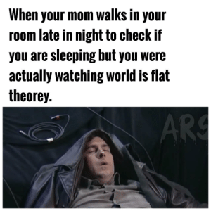 The expressions are actually on point. by Apollo-Quan FOLLOW 4 MORE MEMES.: When your mom walks in your  room late in night to check if  you are sleeping but you were  actually watching world is flat  theorey.  ARS The expressions are actually on point. by Apollo-Quan FOLLOW 4 MORE MEMES.