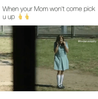 Bitch, Dank, and Mom: When your Mom won't come pick  u up  @tindervsreality Tag the biggest bitch u know 💋💋 (@chrislilley 🙌)