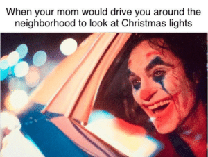 I remember these times, it was amazing :): When your mom would drive you around the  neighborhood to look at Christmas lights I remember these times, it was amazing :)