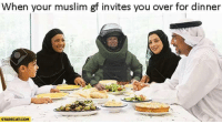 Muslim, Yeah, and Com: When your muslim gf invites you over for dinner  STARECAT.COM <p>yeah I am an Astronaut</p>