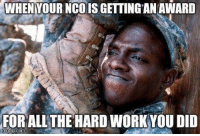 """""""First I want to thank God""""   Motherf*cker. I didn't see God down here helping your ass inventory all that shit - Bad Company  PNN Store: https://teechip.com/stores/pnn: WHEN  YOUR NCO IS GETTING AN AWARD  FOR ALL THE HARD WORK YOU DID  mgflip.com """"First I want to thank God""""   Motherf*cker. I didn't see God down here helping your ass inventory all that shit - Bad Company  PNN Store: https://teechip.com/stores/pnn"""