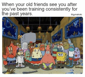 When your old friends see you after you've been training consistently for the past years.  Gymaholic App: https://www.gymaholic.co  #fitness #meme #workout #motivation #gymaholic: When your old friends see you after  you've been training consistently for  the past years.  @gymaholic  Co  00 When your old friends see you after you've been training consistently for the past years.  Gymaholic App: https://www.gymaholic.co  #fitness #meme #workout #motivation #gymaholic