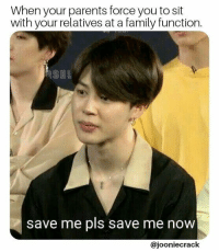 Family, Parents, and Force: When your parents force you to sit  with your relatives at a family function.  RSEL  save me pls save me noW  @jooniecrack #btsmemes #bangtanmemes #bangtansonyeondan #kimnamjoonbts #kimnamjoon #kimseokjin #btsminyoongi #junghoseok #parkjimin #kimtaehyung…