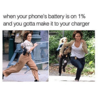 Memes, Chargers, and 🤖: when your phone's battery is on 1%  and you gotta make it to your charger 😂😂😂lmao - - - - 420 memesdaily Relatable dank MarchMadness HoodJokes Hilarious Comedy HoodHumor ZeroChill Jokes Funny KanyeWest KimKardashian litasf KylieJenner JustinBieber Squad Crazy Omg Accurate Kardashians Epic bieber Weed TagSomeone hiphop trump rap drake