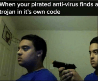 Linux, Anti, and Trojan: When your pirated anti-virus finds a  trojan  in it's own code laughs in linux (arch btw)